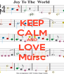 KEEP CALM AND LOVE Muisc - Personalised Poster A4 size