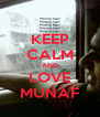 KEEP CALM AND LOVE MUNAF - Personalised Poster A4 size