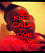 KEEP CALM AND LOVE MUNASHE - Personalised Poster A4 size