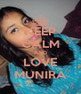 KEEP CALM AND LOVE MUNIRA - Personalised Poster A4 size