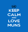 KEEP CALM AND LOVE MUNS - Personalised Poster A4 size