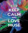 KEEP CALM AND LOVE MUSE - Personalised Poster A4 size