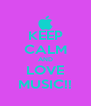 KEEP CALM AND LOVE MUSIC!! - Personalised Poster A4 size