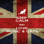 KEEP CALM AND LOVE MUSIC & CATS - Personalised Poster A4 size
