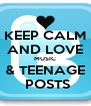 KEEP CALM AND LOVE MUSIC & TEENAGE  POSTS - Personalised Poster A4 size