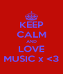 KEEP CALM AND LOVE MUSIC x <3 - Personalised Poster A4 size