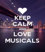KEEP CALM AND LOVE MUSICALS - Personalised Poster A4 size