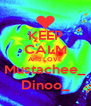 KEEP CALM And LOVE Mustachee_ Dinoo_ - Personalised Poster A4 size