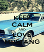 KEEP CALM AND LOVE MUSTANG - Personalised Poster A4 size