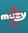 Keep Calm And Love  Muzy - Personalised Poster A4 size