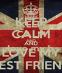 KEEP CALM AND love my b  - Personalised Poster A4 size