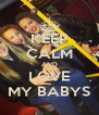 KEEP CALM AND LOVE MY BABYS - Personalised Poster A4 size
