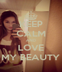 KEEP CALM AND LOVE MY BEAUTY - Personalised Poster A4 size