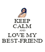 KEEP CALM AND LOVE MY BEST-FRIEND - Personalised Poster A4 size