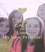 KEEP CALM AND Love My Best Friends! - Personalised Poster A4 size