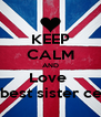 KEEP CALM AND Love  my best sister celina - Personalised Poster A4 size