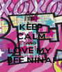 KEEP CALM AND LOVE MY  BFF NINA! - Personalised Poster A4 size