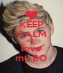 KEEP CALM AND love my BO - Personalised Poster A4 size