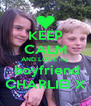 KEEP CALM AND LOVE my  boyfriend CHARLIE! X - Personalised Poster A4 size