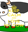 KEEP CALM AND LOVE MY COW - Personalised Poster A4 size