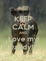 KEEP CALM AND Love my Daddy!!! - Personalised Poster A4 size