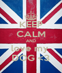 KEEP CALM AND love my  DOG <3 - Personalised Poster A4 size