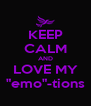 "KEEP CALM AND LOVE MY ""emo""-tions - Personalised Poster A4 size"