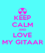 KEEP CALM AND LOVE MY GITAAR - Personalised Poster A4 size