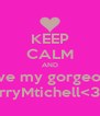 KEEP CALM AND love my gorgeous kerryMtichell<3<3 - Personalised Poster A4 size
