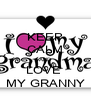 KEEP CALM AND LOVE  MY GRANNY - Personalised Poster A4 size