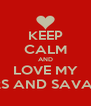 KEEP CALM AND LOVE MY HATERS AND SAVANNAH - Personalised Poster A4 size