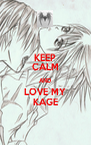 KEEP CALM AND LOVE MY KAGE - Personalised Poster A4 size