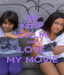 KEEP CALM AND LOVE MY MOVIE - Personalised Poster A4 size