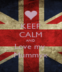 KEEP CALM AND Love my  Mummyx - Personalised Poster A4 size