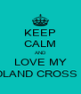 KEEP CALM AND LOVE MY NEWFOUNDLAND CROSS LABRADOR - Personalised Poster A4 size