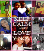 KEEP CALM AND LOVE MY NOVIA - Personalised Poster A4 size