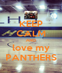 KEEP CALM AND love my PANTHERS - Personalised Poster A4 size