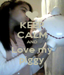 KEEP CALM AND Love my piggy - Personalised Poster A4 size