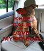 KEEP CALM AND LOVE  MY PIT BULL - Personalised Poster A4 size