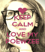 KEEP CALM AND LOVE MY POEWZEE - Personalised Poster A4 size