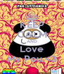 KEEP CALM AND Love My Pou.<3 - Personalised Poster A4 size