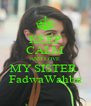 KEEP CALM AND LOVE MY SISTER  FadwaWahba - Personalised Poster A4 size