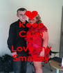 Keep Calm And Love my Smalley - Personalised Poster A4 size