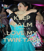 KEEP CALM AND LOVE MY TWIN TASH - Personalised Poster A4 size