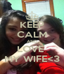 KEEP CALM AND LOVE  MY WIFE<3 - Personalised Poster A4 size