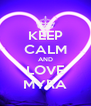 KEEP CALM AND LOVE MYRA - Personalised Poster A4 size