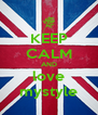 KEEP CALM AND love mystyle - Personalised Poster A4 size