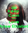 Keep  Calm AND Love Mytae Elizabeth - Personalised Poster A4 size