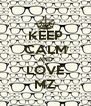 KEEP CALM AND LOVE MZ - Personalised Poster A4 size