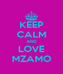 KEEP CALM AND LOVE MZAMO - Personalised Poster A4 size